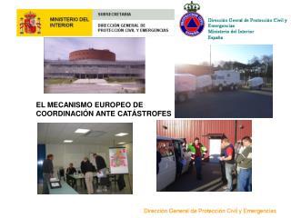 EL MECANISMO EUROPEO DE  COORDINACIÓN ANTE CATÁSTROFES