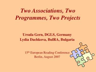 Two Associations, Two Programmes, Two Projects