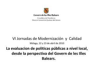 VI Jornadas de Modernización  y  Calidad Málaga, 22 y 23 de abril de 2010