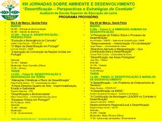 Dia 8 de Março, Quinta-Feira MANHÃ 09.00h - Entrega de documentação 09.30h - Sessão de abertura