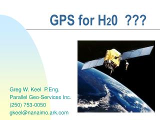 GPS for H 2 0  ???