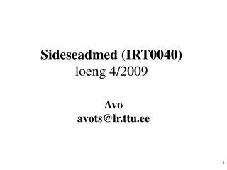 Sideseadmed (IRT0040) loeng 4/2009