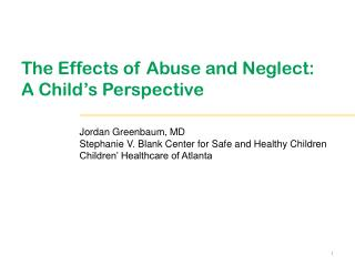 The Effects of Abuse and Neglect:  A Child's Perspective