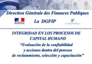 Direction Générale des Finances Publiques La  DGFIP