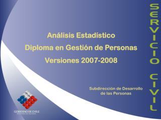 Análisis Estadístico Diploma en Gestión de Personas Versiones 2007-2008