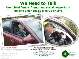 Dr. Charles Musselwhite Senior Lecturer in Traffic and Transport Psychology,
