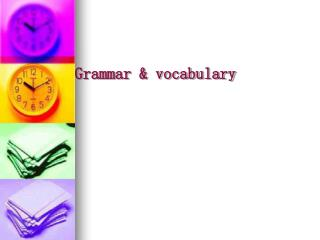Grammar & vocabulary