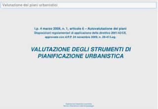 l.p. 4 marzo 2008, n. 1, articolo 6 � Autovalutazione dei piani