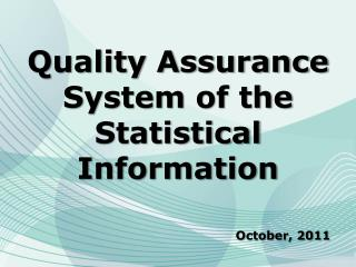 Quality Assurance System  of  the Statistical Information