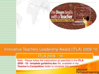 Innovative Teachers Leadership Award (ITLA) 2009-10 ITLA 2009 - 10