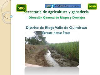 Secre taria  de  agricultura  y  ganaderia Dirección  General de  Riegos  y  Drenajes