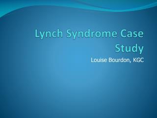 Lynch Syndrome Case Study