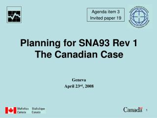 Planning for SNA93 Rev 1 The Canadian Case