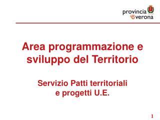 Area programmazione e sviluppo del Territorio Servizio Patti territoriali e progetti U.E.