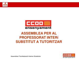 ASSEMBLEA PER AL PROFESSORAT INTER� SUBSTITUT A TUTORITZAR