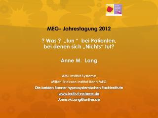 """MEG- Jahrestagung 2012 ? Was ?  """"tun  """"   bei Patienten,  bei denen sich """"Nichts """"  tut?"""