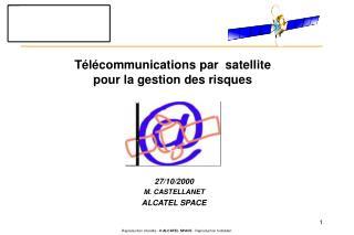 Télécommunications par  satellite  pour la gestion des risques