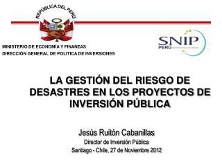 LA GESTIÓN DEL RIESGO DE DESASTRES EN LOS PROYECTOS DE INVERSIÓN PÚBLICA