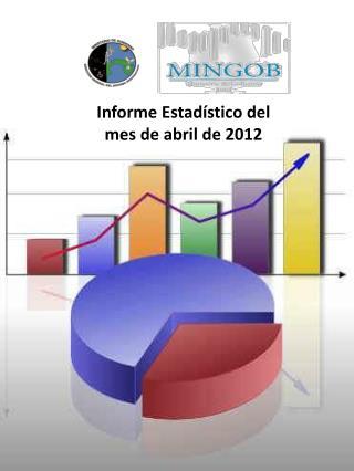 Informe Estadístico del mes de abril de 2012