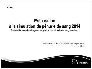 Ministère de la Santé et des Soins de longue durée Janvier 2014