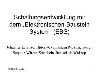 """Schaltungsentwicklung mit dem """"Elektronischen Baustein System"""" (EBS)"""