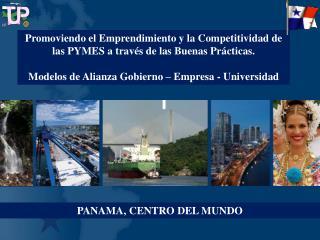 PANAMA, CENTRO DEL MUNDO