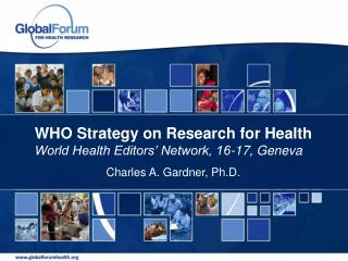 WHO Strategy on Research for Health World Health Editors' Network, 16-17, Geneva