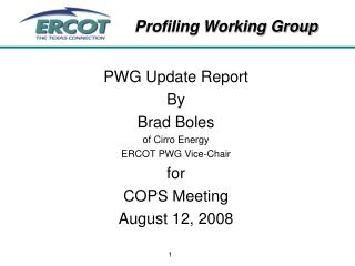 PWG Update Report By Brad Boles of Cirro Energy ERCOT PWG Vice-Chair for COPS Meeting