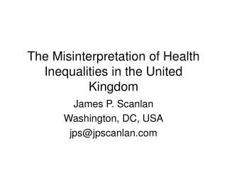 The Misinterpretation of Health Inequalities in the United Kingdom