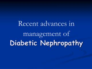 Recent advances in management of Diabetic Nephropathy