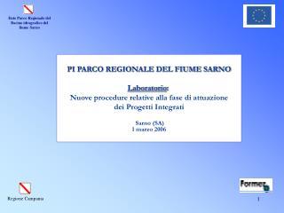 PI PARCO REGIONALE DEL FIUME SARNO Laboratorio :  Nuove procedure relative alla fase di attuazione