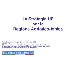 La Strategia UE  per la  Regione Adriatico-Ionica