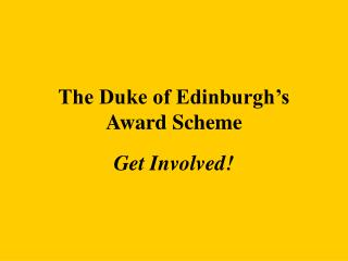 The Duke of Edinburgh�s Award Scheme