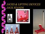 JACKS  LIFTING DEVICES JACK STANDS