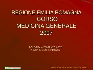 REGIONE EMILIA ROMAGNA  CORSO  MEDICINA GENERALE 2007
