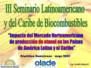 III Seminario Latinoamericano  y del Caribe de Biocombustibles