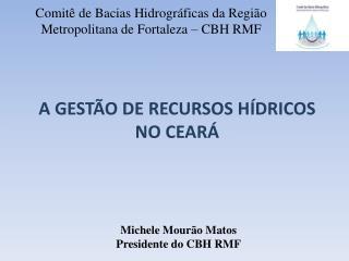 Comitê de Bacias Hidrográficas da Região Metropolitana de Fortaleza – CBH RMF