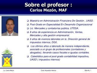 Sobre el profesor : Carlos Mezón, MAF