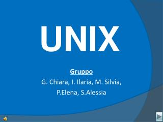 Gruppo G. Chiara, I. Ilaria, M. Silvia, P.Elena, S.Alessia