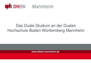 Das Duale Studium an der Dualen Hochschule Baden-Württemberg Mannheim