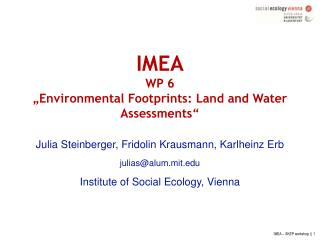 "IMEA WP 6 ""Environmental Footprints: Land and Water Assessments"""