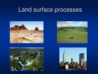 Land surface processes