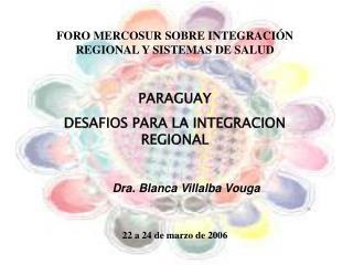 FORO MERCOSUR SOBRE INTEGRACIÓN REGIONAL Y SISTEMAS DE SALUD PARAGUAY