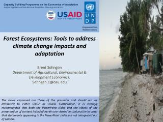 Forest Ecosystems: Tools to address climate change impacts and  adaptation Brent  Sohngen