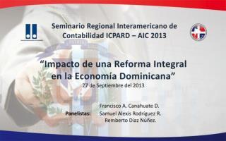 """""""Impacto de una Reforma Integral en la Economía Dominicana"""" 27 de Septiembre del 2013"""