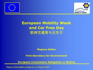 European Mobility Week and Car Free Day 欧洲交通周与无车日 Magnus Gislev First Secretary for Environment