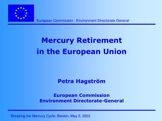Mercury Retirement in the European Union Petra Hagström European Commission