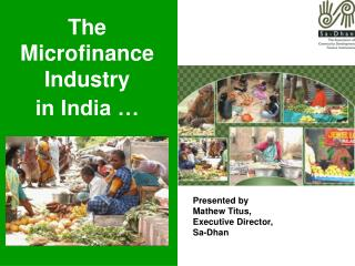The Microfinance Industry  in India …