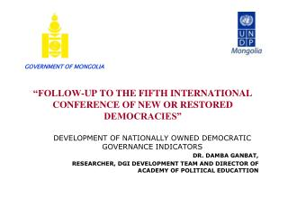 """FOLLOW-UP TO THE FIFTH INTERNATIONAL CONFERENCE OF NEW OR RESTORED DEMOCRACIES"""