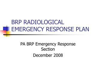 BRP RADIOLOGICAL EMERGENCY RESPONSE PLAN